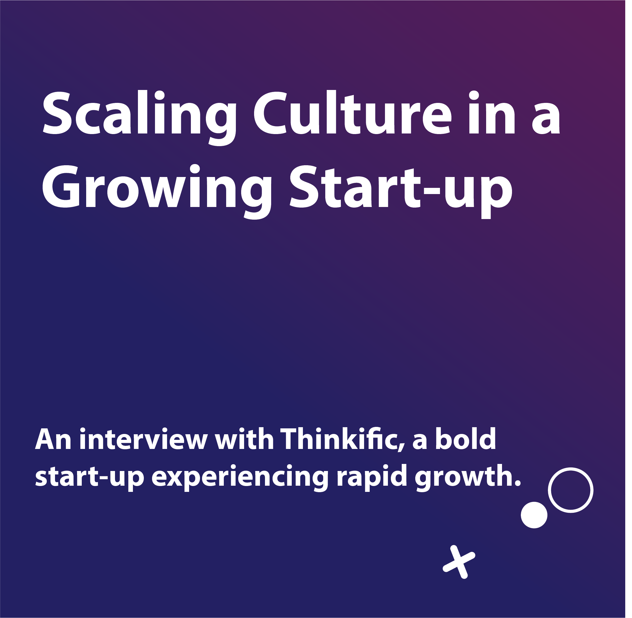 Scaling Culture in a Growing Start up