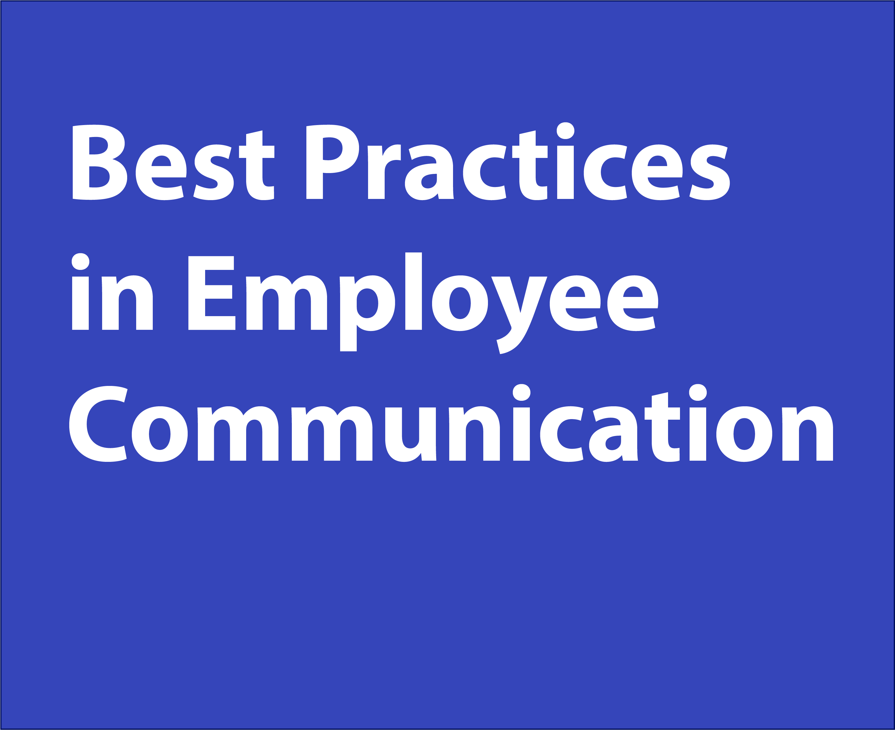 Best Practices in Employee Communication